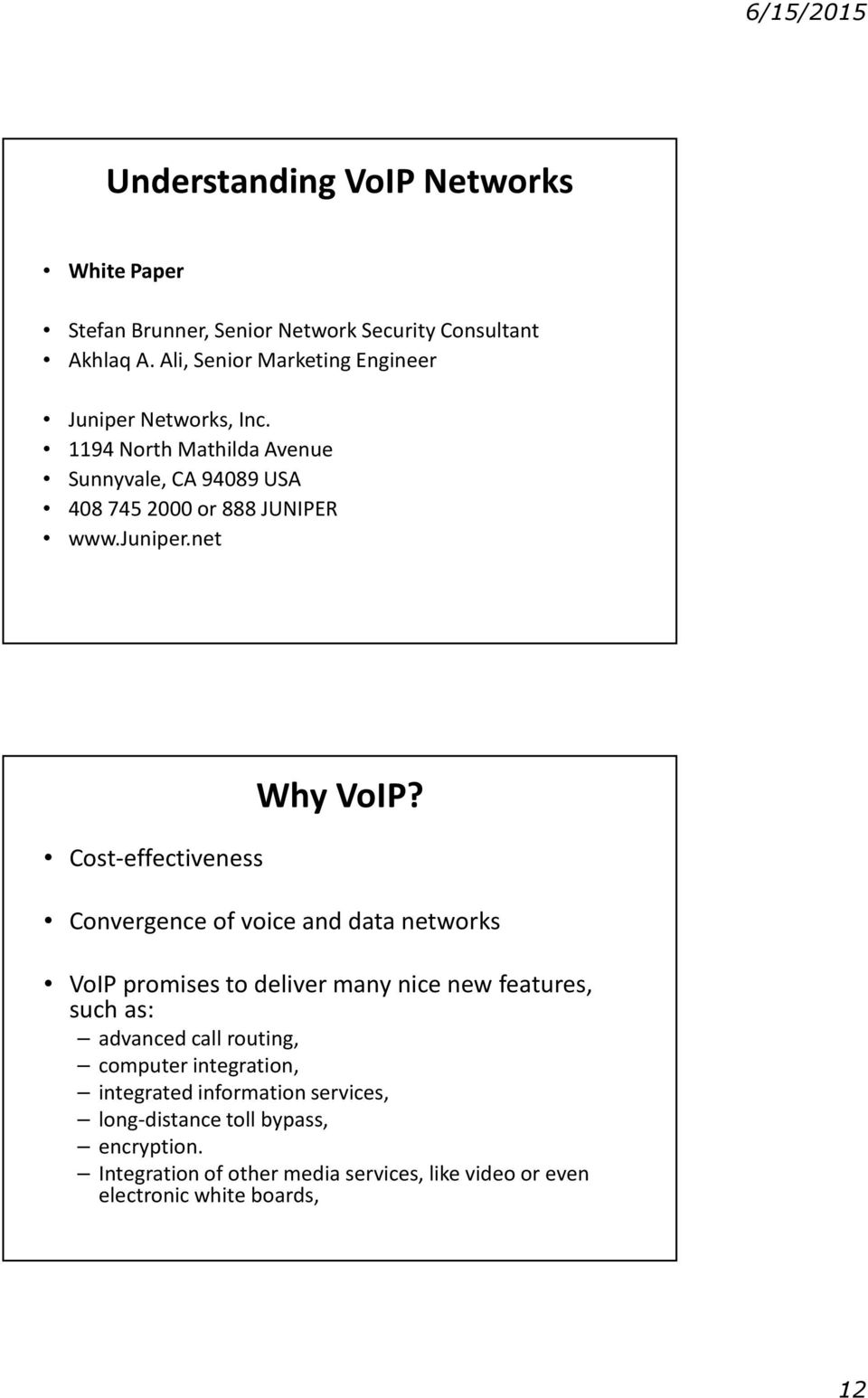 juniper.net Cost-effectiveness Why VoIP?
