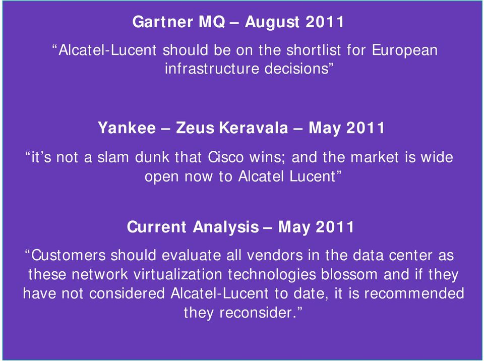 Current Analysis May 2011 Customers should evaluate all vendors in the data center as these network