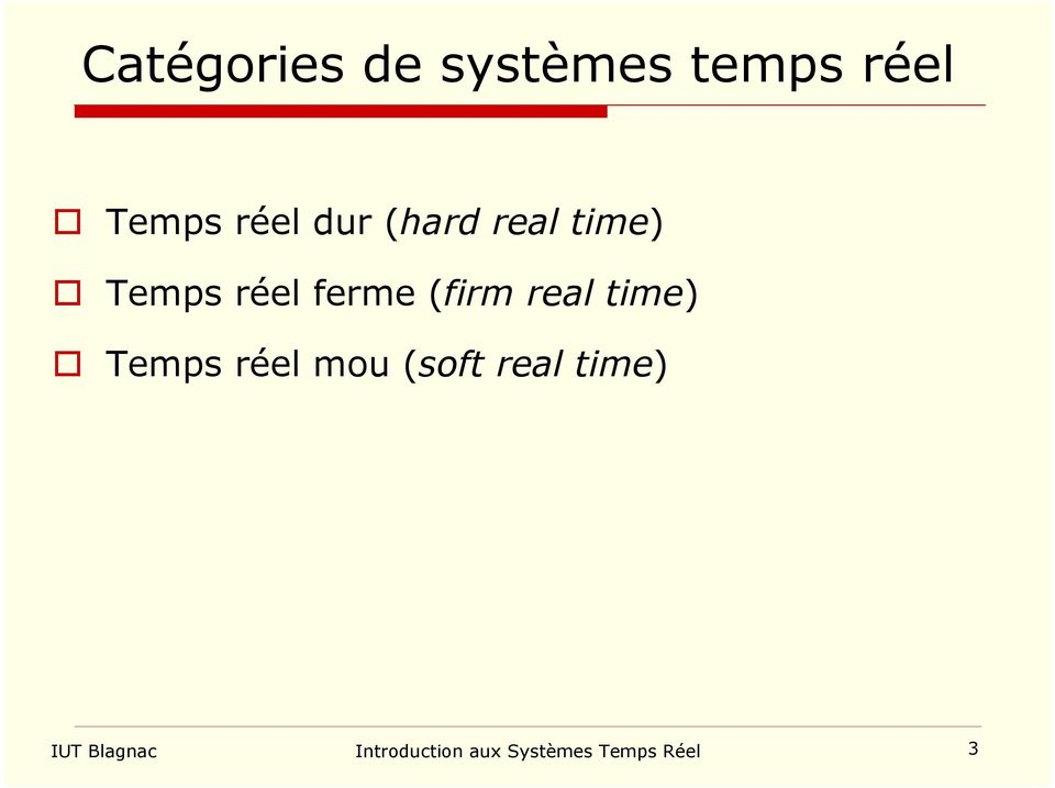 (firm real time) Temps réel mou (soft real