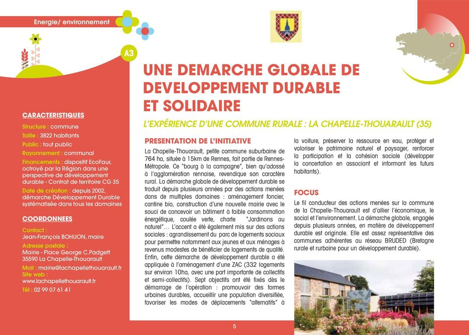 Place George C.Padgett 35590 La Chapelle-Thouarault Mail : mairie@lachapellethouarault.