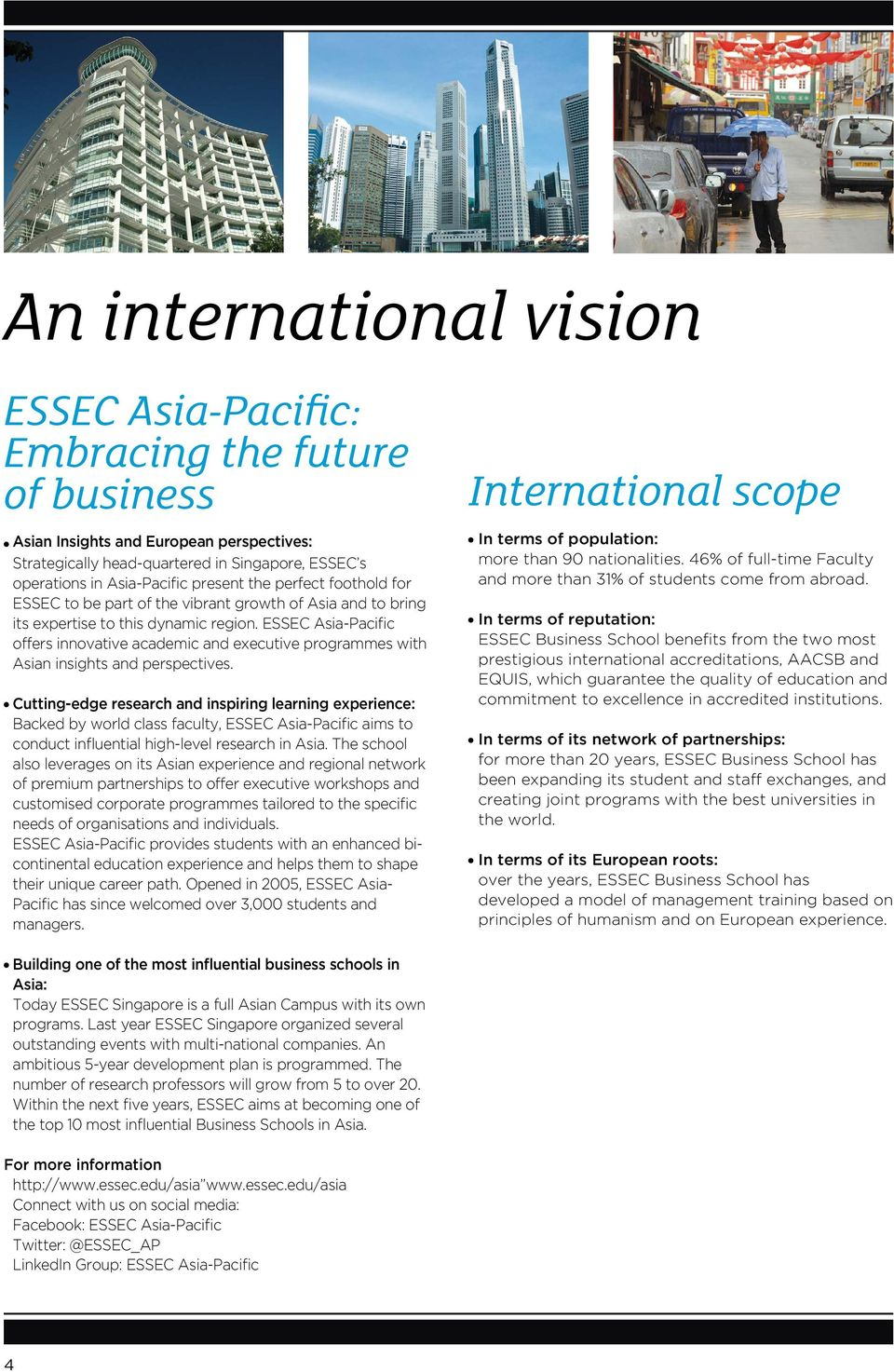 ESSEC Asia-Pacific offers innovative academic and executive programmes with Asian insights and perspectives.