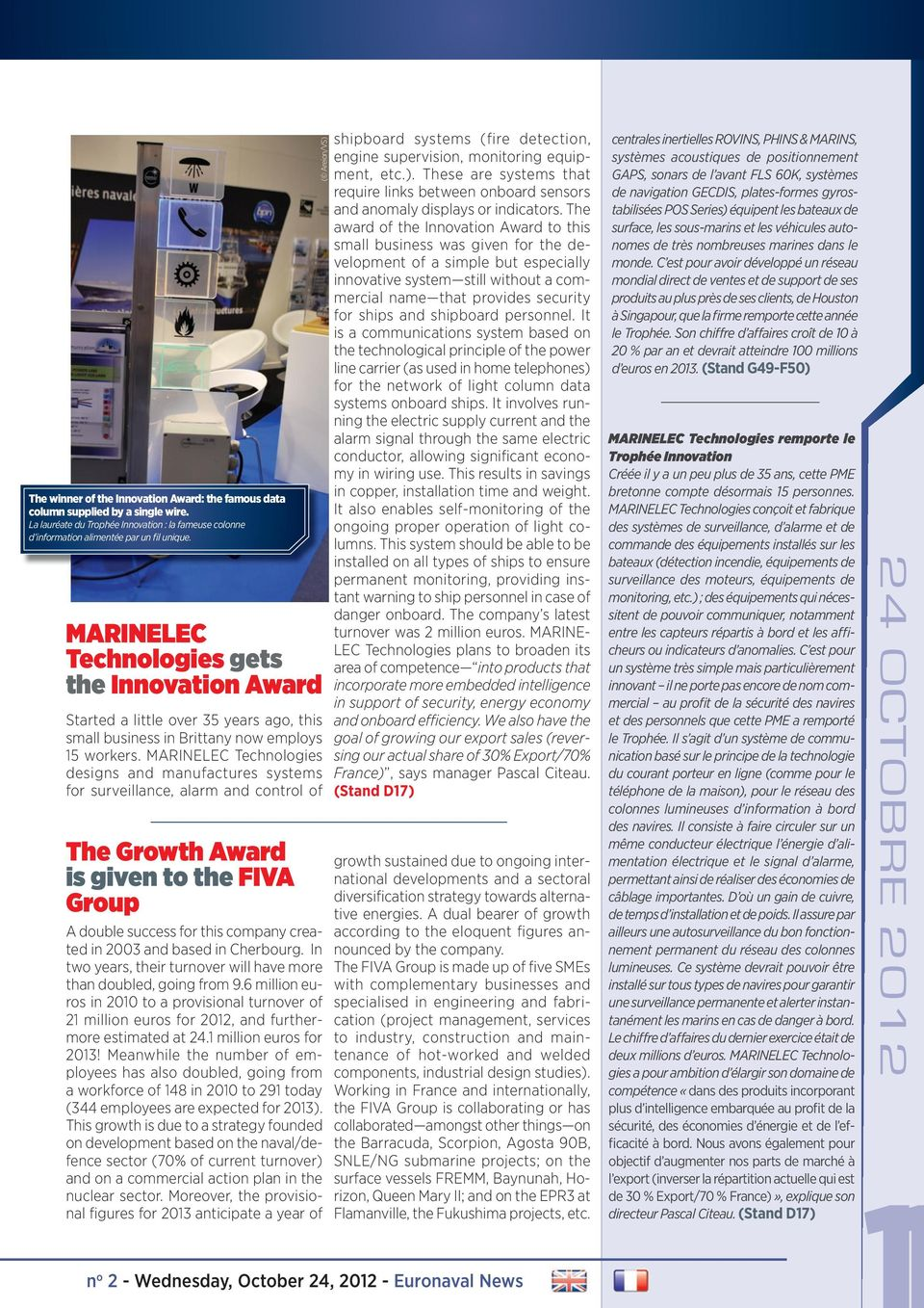 MARINELEC Technologies designs and manufactures systems for surveillance, alarm and control of The Growth Award is given to the FIVA Group A double success for this company created in 2003 and based