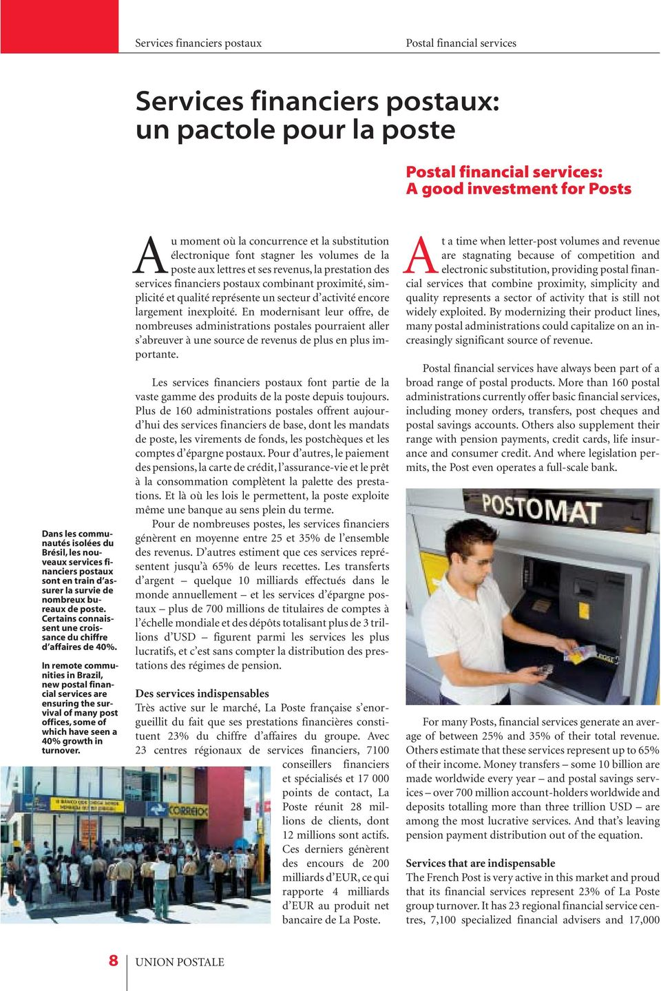 In remote communities in Brazil, new postal financial services are ensuring the survival of many post offices, some of which have seen a 40% growth in turnover.
