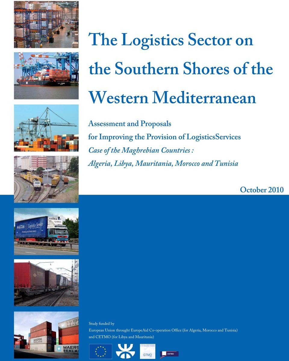 Algeria, Libya, Mauritania, Morocco and Tunisia October 2010 Study funded by European Union