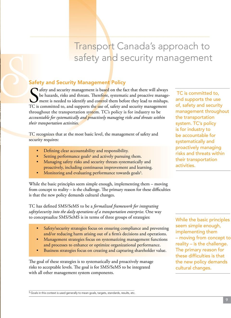 TC is committed to, and supports the use of, safety and security management throughout the transportation system.