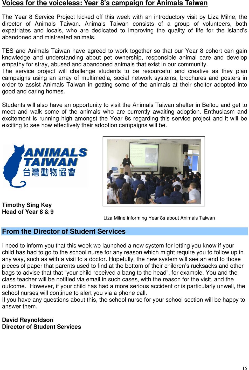 TES and Animals Taiwan have agreed to work together so that our Year 8 cohort can gain knowledge and understanding about pet ownership, responsible animal care and develop empathy for stray, abused