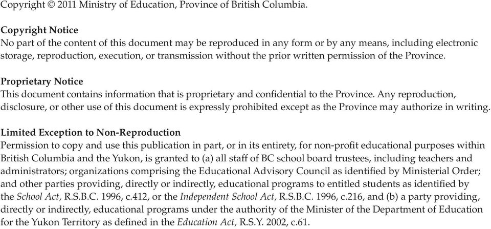 written permission of the Province. Proprietary Notice This document contains information that is proprietary and confidential to the Province.