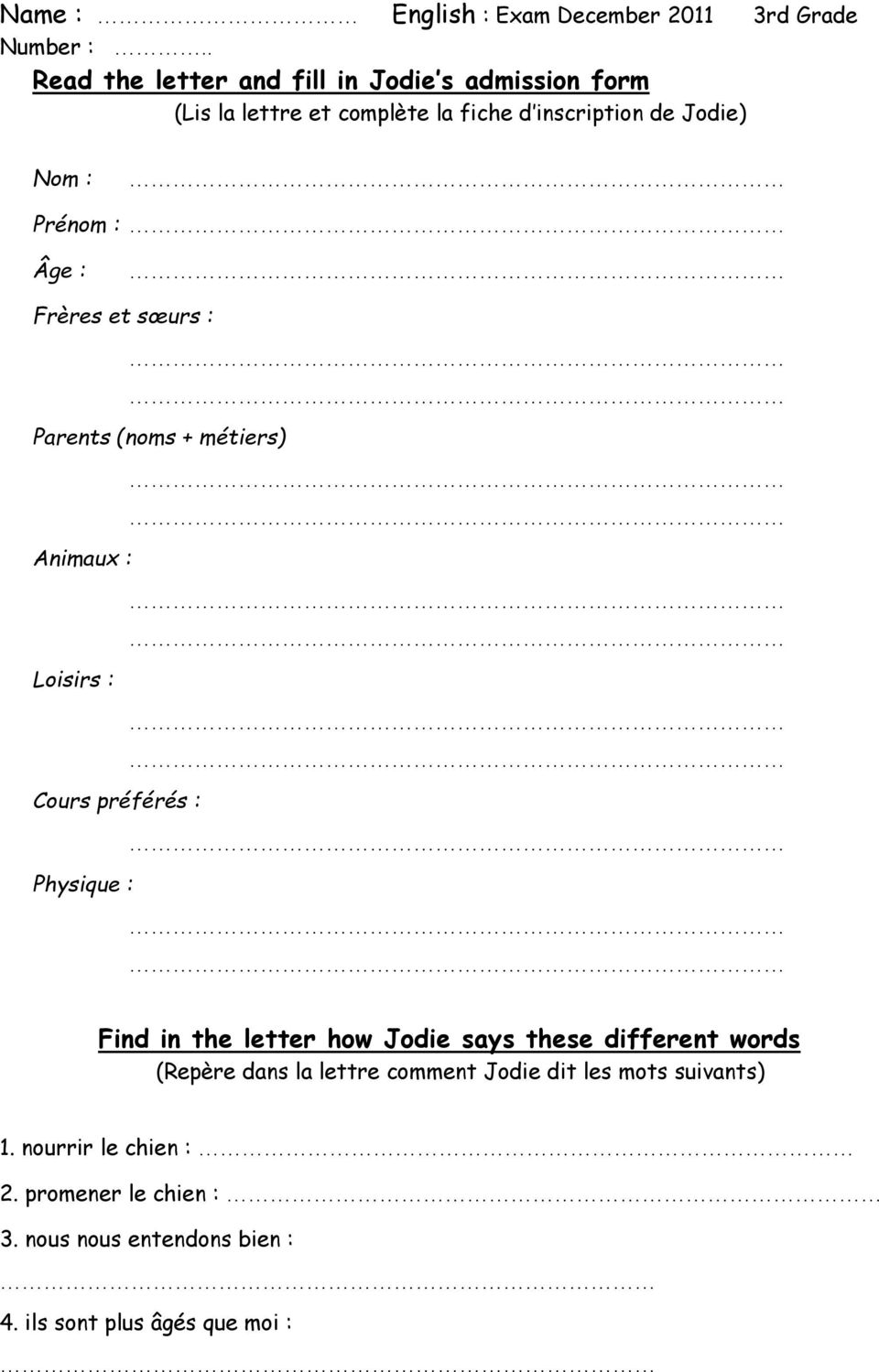 Find in the letter how Jodie says these different words (Repère dans la lettre comment Jodie dit les mots