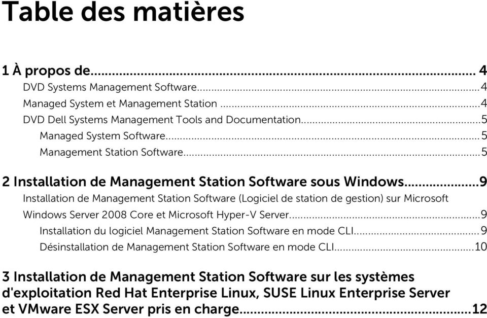 ..9 Installation de Management Station Software (Logiciel de station de gestion) sur Microsoft Windows Server 2008 Core et Microsoft Hyper-V Server.
