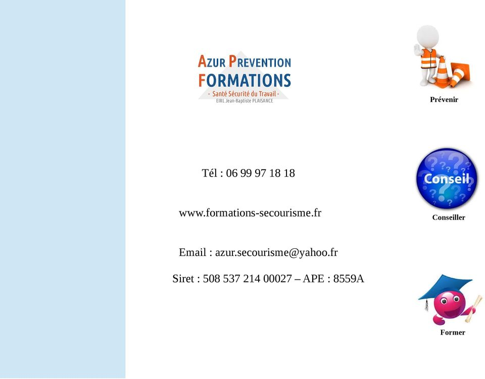 www.formations-secourisme.fr Conseiller Email : azur.