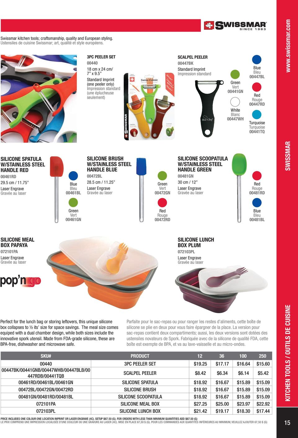 W/STAINLESS STEEL HANDLE RED 00461RD 29.5 cm / 11.75 SILICONE MEAL BOX PAPAYA 072101PA Blue Bleu 00461BL Green Vert 00461GN SILICONE BRUSH W/STAINLESS STEEL HANDLE BLUE 00472BL 28.5 cm / 11.25 Perfect for the lunch bag or storing leftovers, this unique silicone box collapses to ½ its size for space savings.