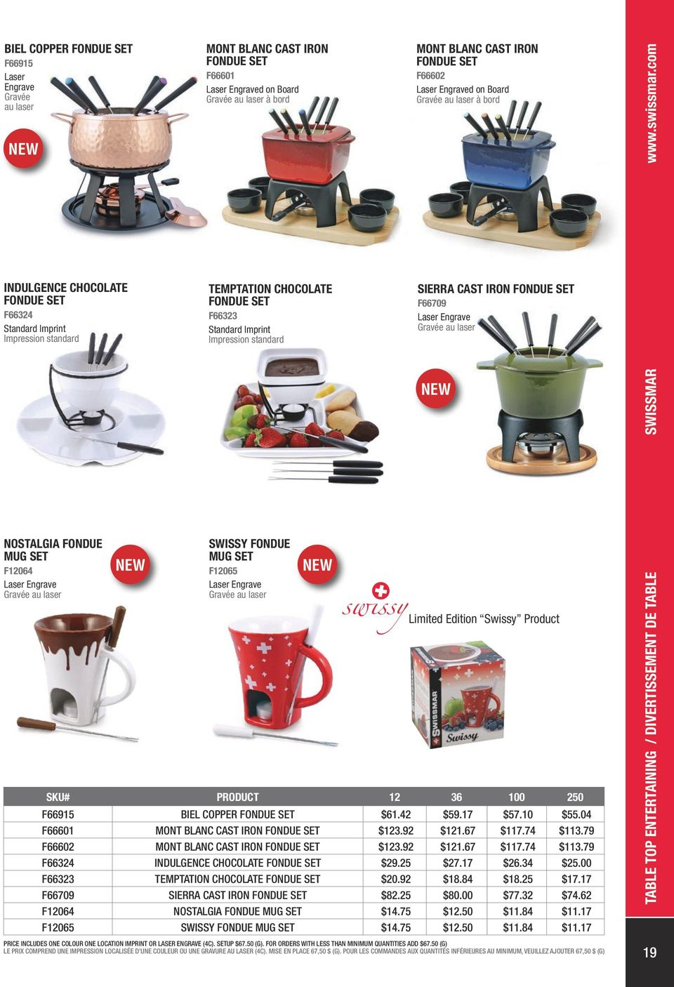 BIEL COPPER FONDUE SET $61.42 $59.17 $57.10 $55.04 F66601 MONT BLANC CAST IRON FONDUE SET $123.92 $121.67 $117.74 $113.79 F66602 MONT BLANC CAST IRON FONDUE SET $123.92 $121.67 $117.74 $113.79 F66324 INDULGENCE CHOCOLATE FONDUE SET $29.