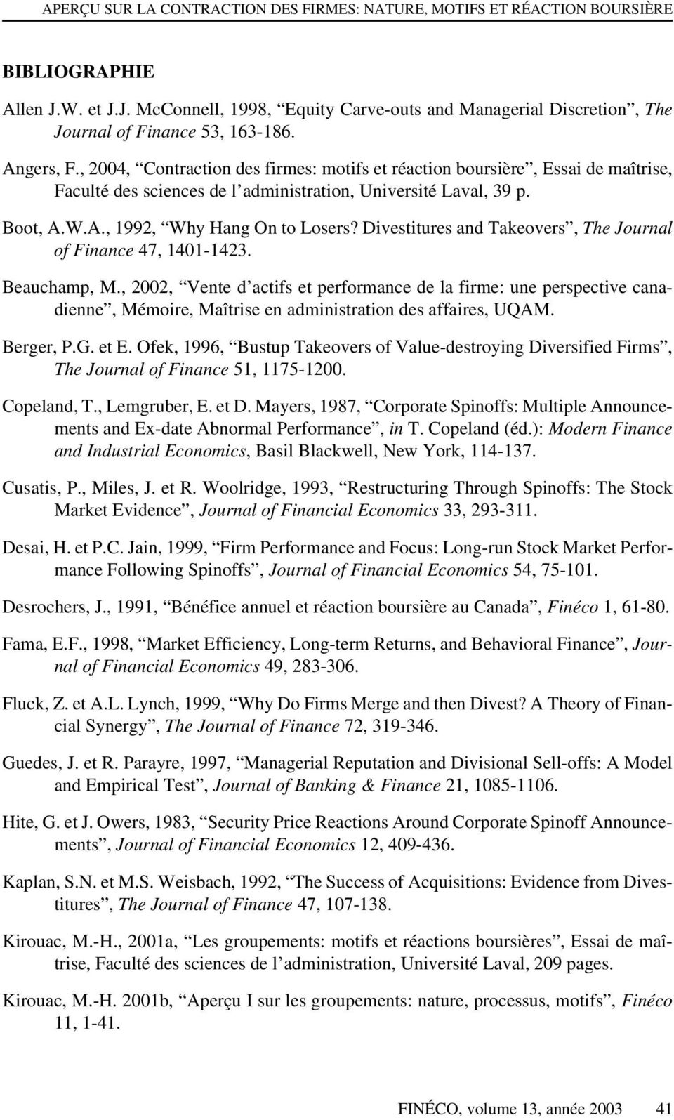 Divestitures and Takeovers, The Journal of Finance 47, 1401-1423. Beauchamp, M.