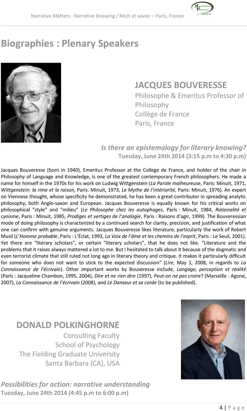 m) Jacques Bouveresse (born in 1940), Emeritus Professor at the College de France, and holder of the chair in Philosophy of Language and Knowledge, is one of the greatest contemporary French