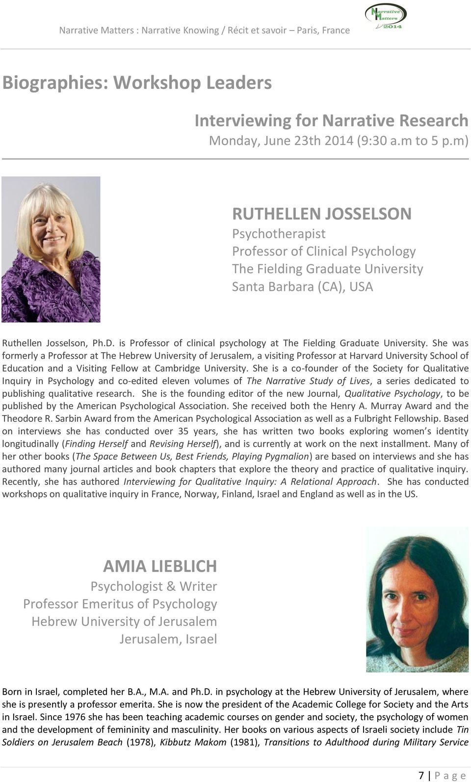 is Professor of clinical psychology at The Fielding Graduate University.