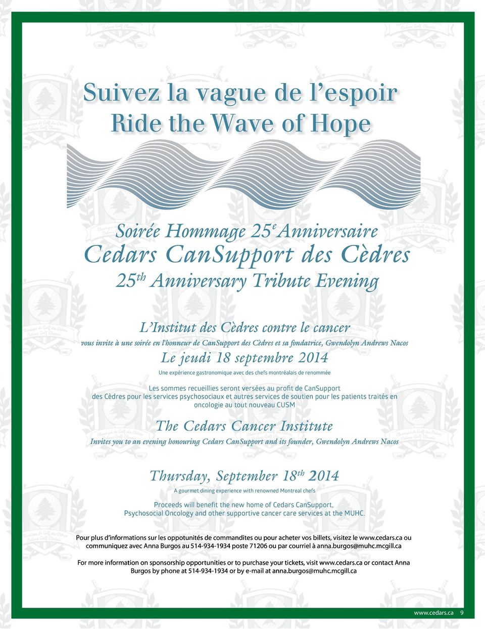 CanSupport des Cèdres pour les services psychosociaux et autres services de soutien pour les patients traités en oncologie au tout nouveau CUSM The Cedars Cancer Institute Invites you to an evening