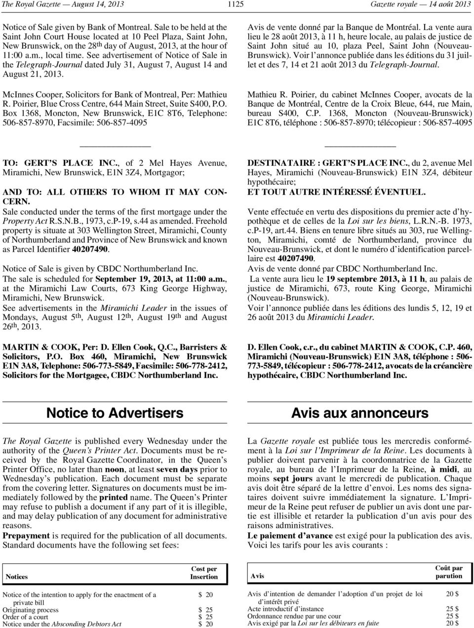 See advertisement of Notice of Sale in the Telegraph-Journal dated July 31, August 7, August 14 and August 21, 2013. McInnes Cooper, Solicitors for Bank of Montreal, Per: Mathieu R.