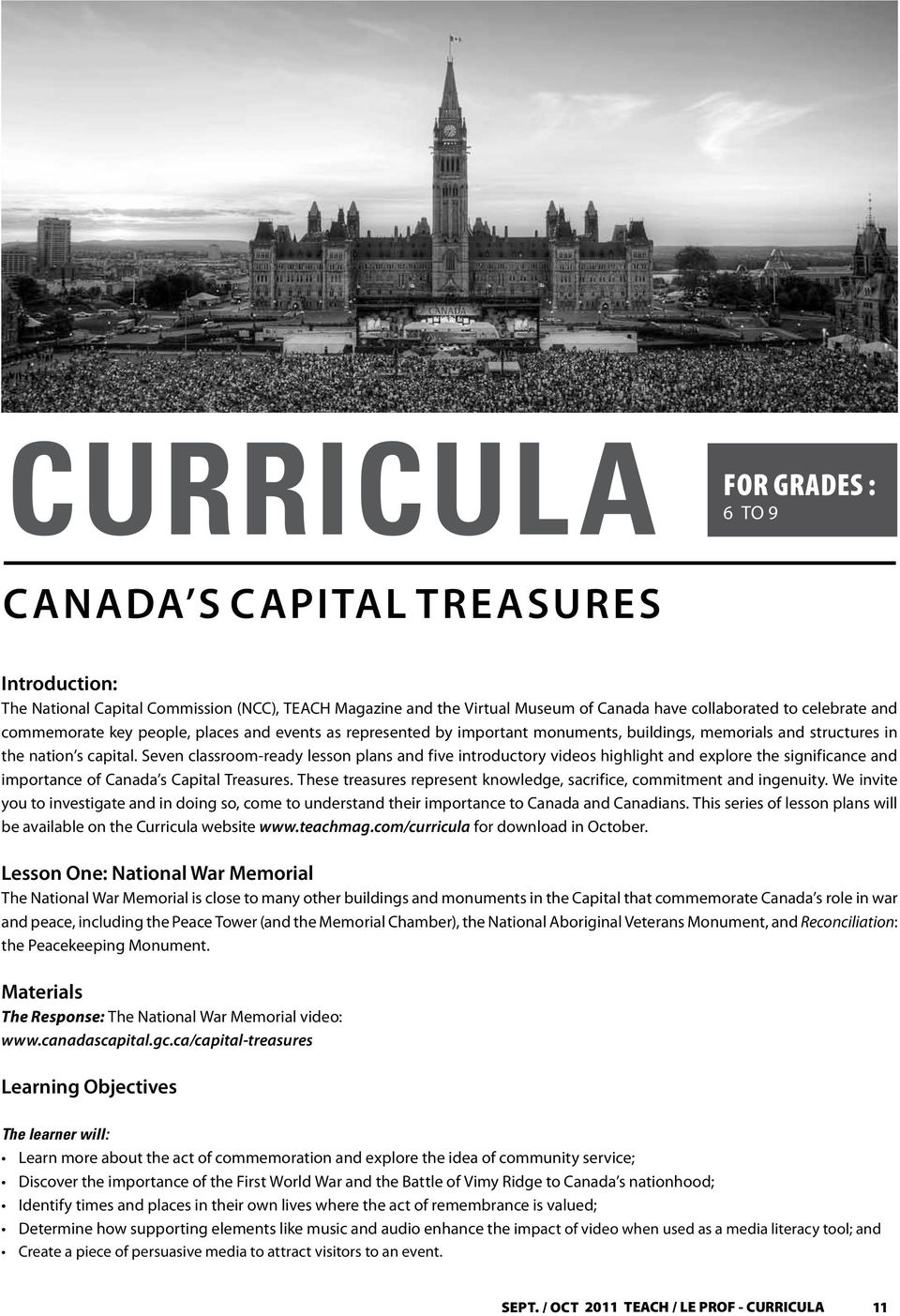 Seven classroom-ready lesson plans and five introductory videos highlight and explore the significance and importance of Canada s Capital Treasures.