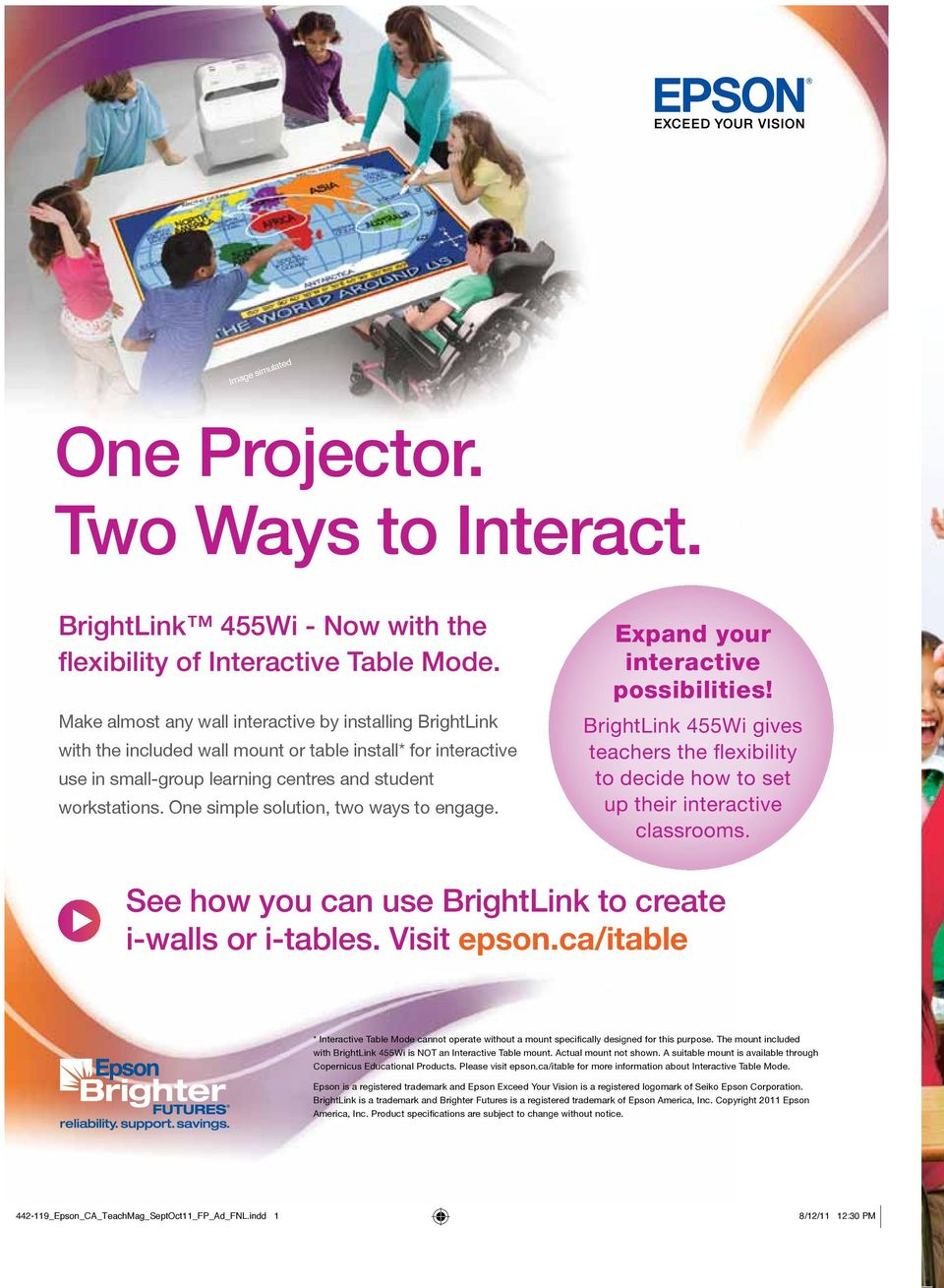 One simple solution, two ways to engage. Expand your interactive possibilities! BrightLink 455Wi gives teachers the fl exibility to decide how to set up their interactive classrooms.