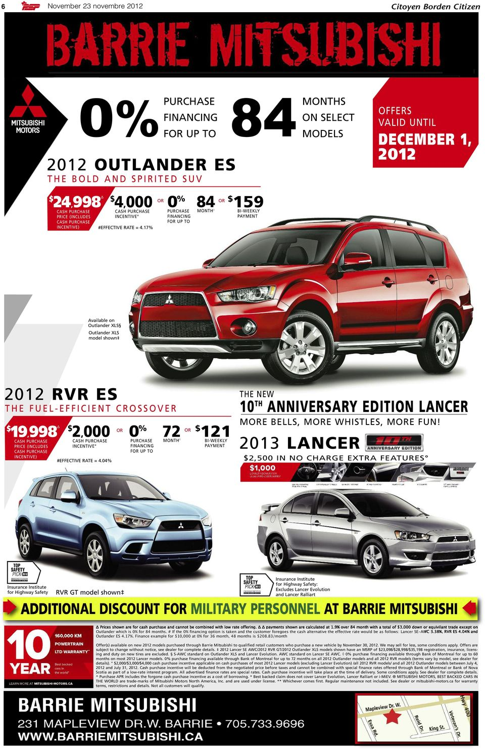 17% OR 0 % PURCHASE FINANCING FOR UP TO 84MONTHS ON SELECT MODELS OR 84 $ 159 MONTH BI-WEEKLY PAYMENT OFFERS VALID UNTIL DECEMBER 1, 2012 Available on Outlander XLS Outlander XLS model shown 2012 RVR