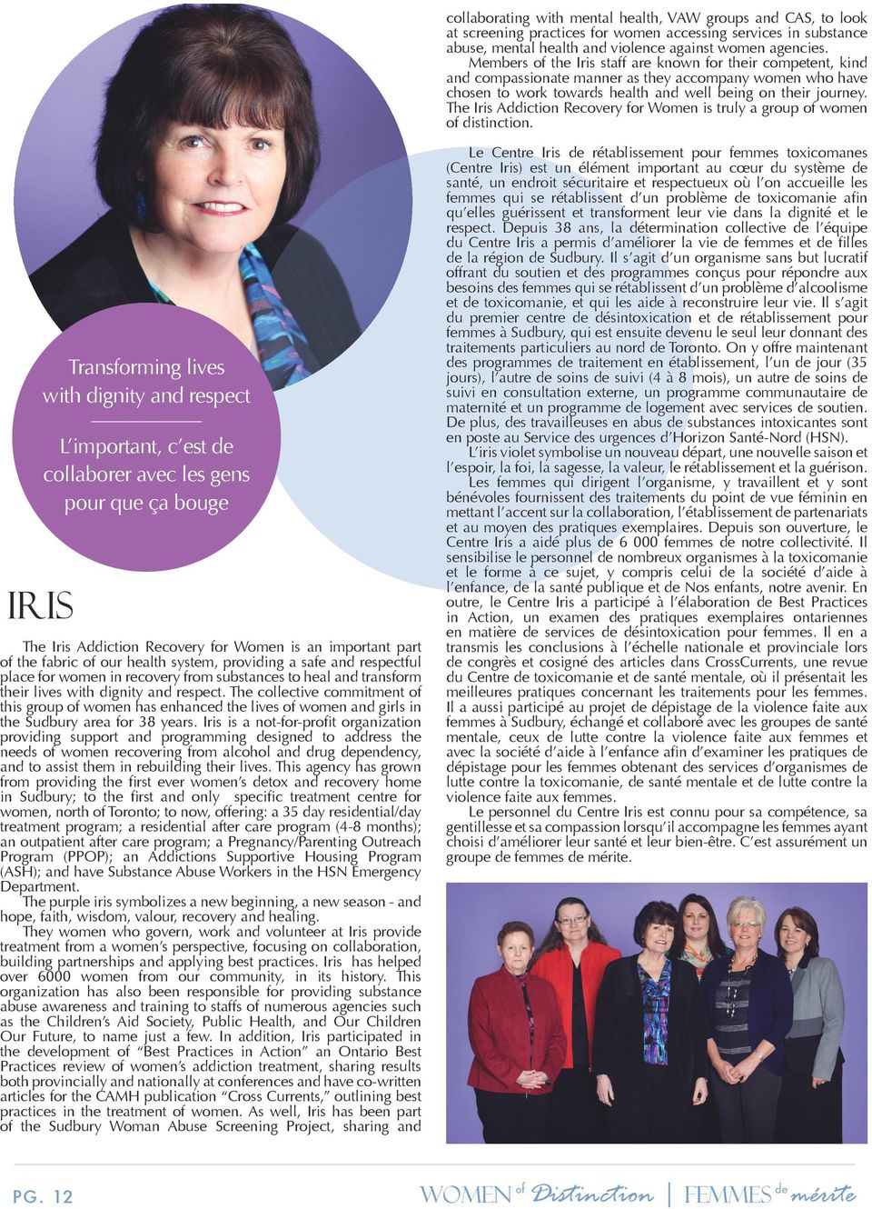 The Iris Addiction Recovery for Women is truly a group of women of distinction.