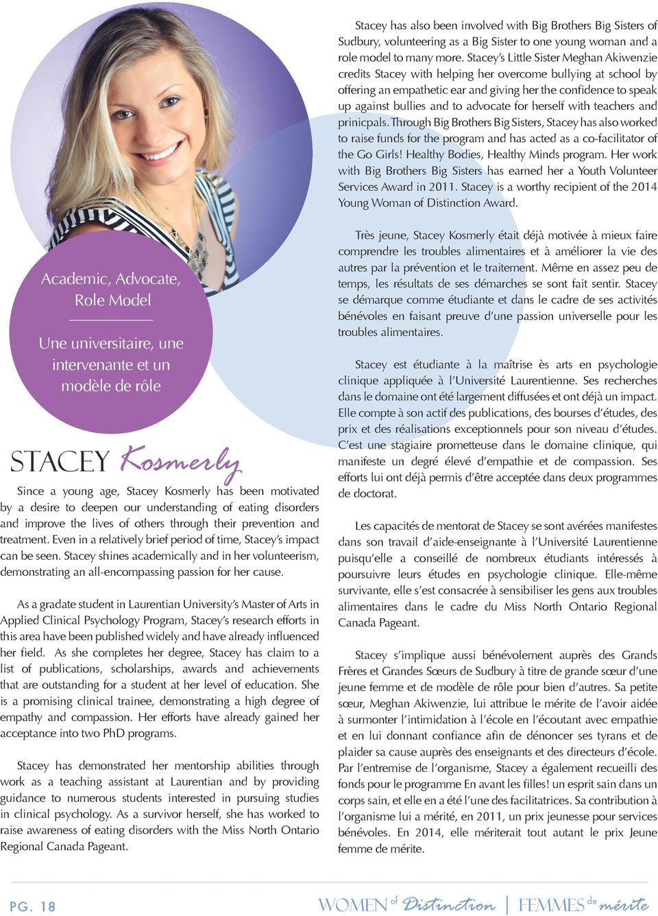 advocate for herself with teachers and prinicpals. Through Big Brothers Big Sisters, Stacey has also worked to raise funds for the program and has acted as a co-facilitator of the Go Girls!