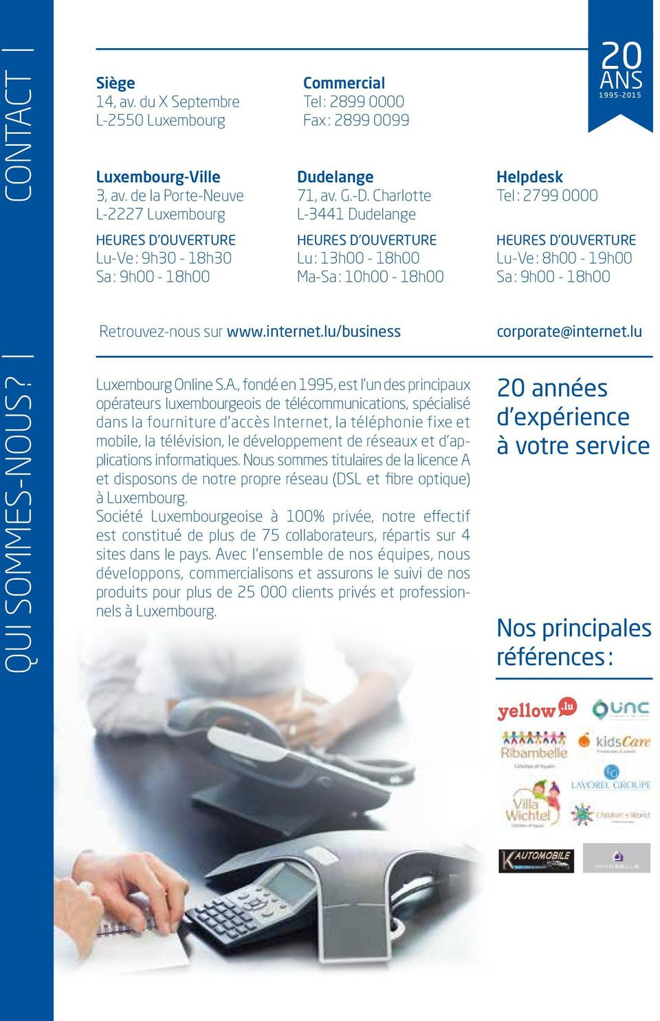 lu/business corporate@internet.lu qui sommes-nous? Luxembourg Online S.A.