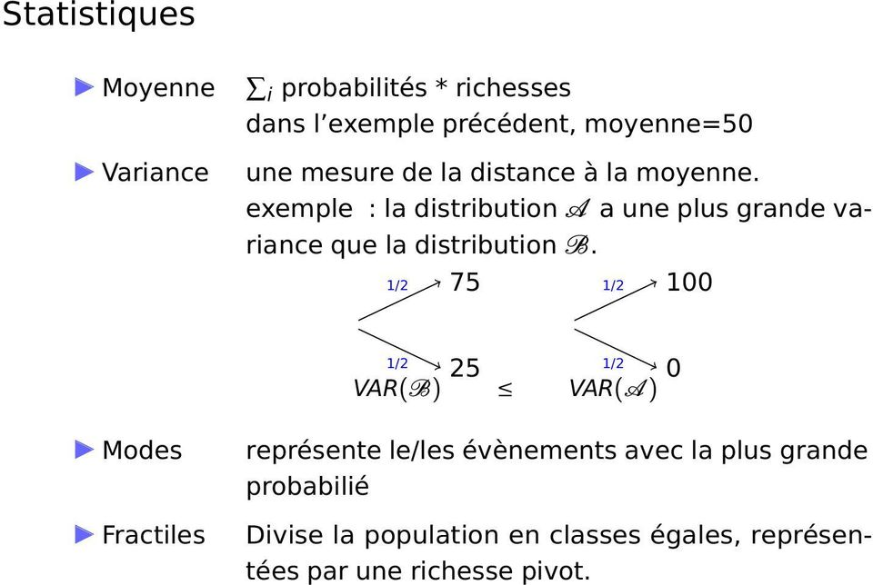 exemple : la distribution A a une plus grande variance que la distribution B.