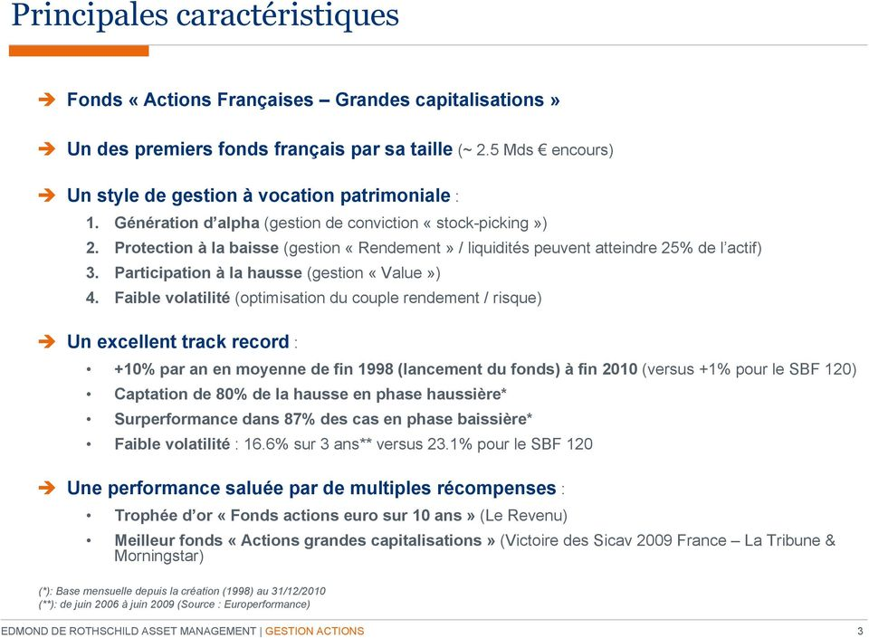 Participation à la hausse (gestion «Value») 4.