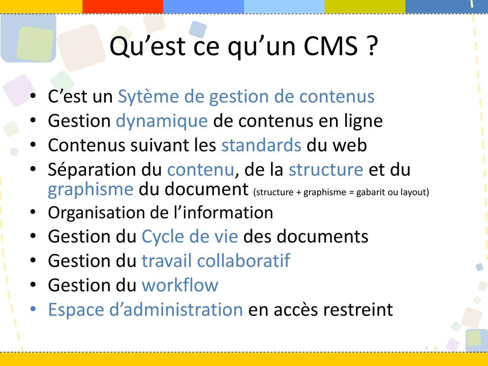 standards du web Séparation du contenu, de la structure et du graphisme du document (structure +