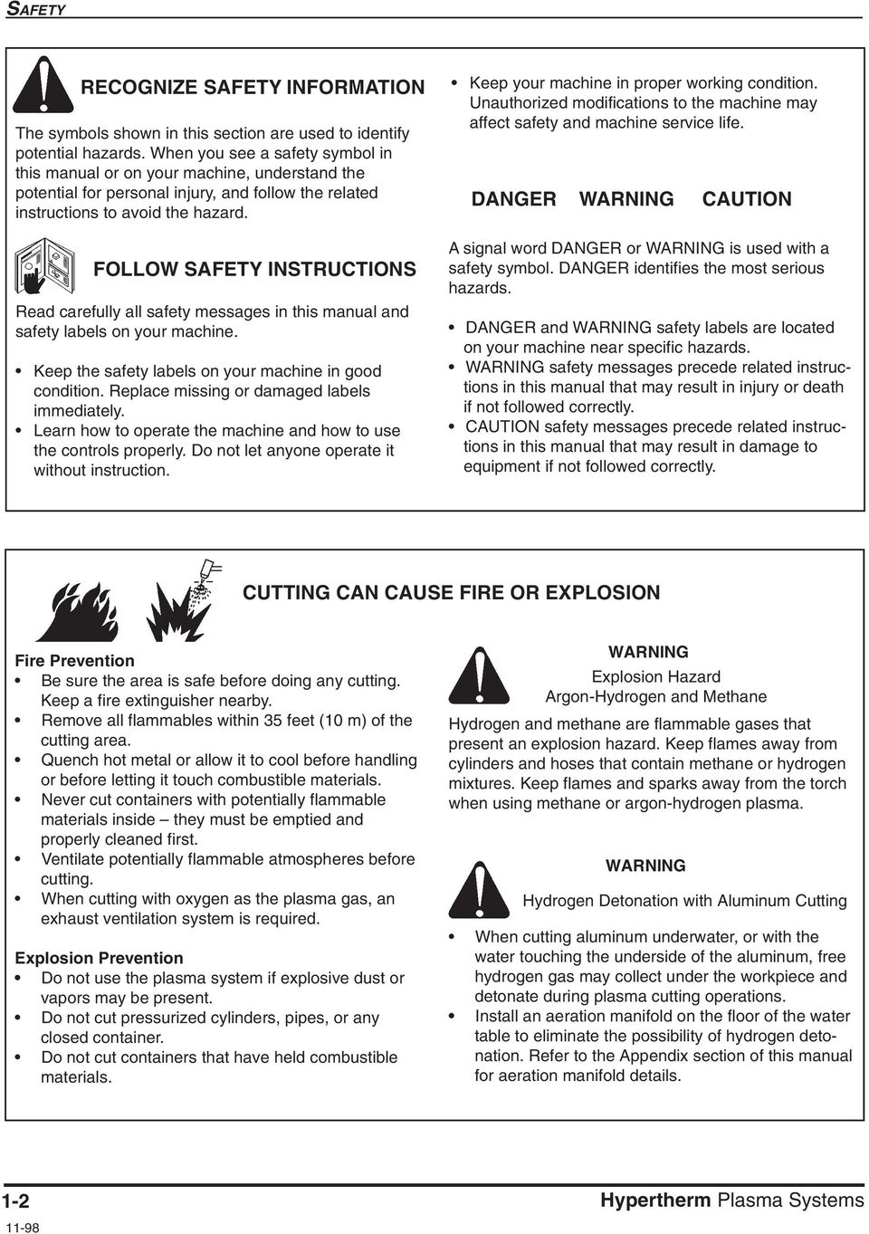 FOLLOW SAFETY INSTRUCTIONS Read carefully all safety messages in this manual and safety labels on your machine. Keep the safety labels on your machine in good condition.