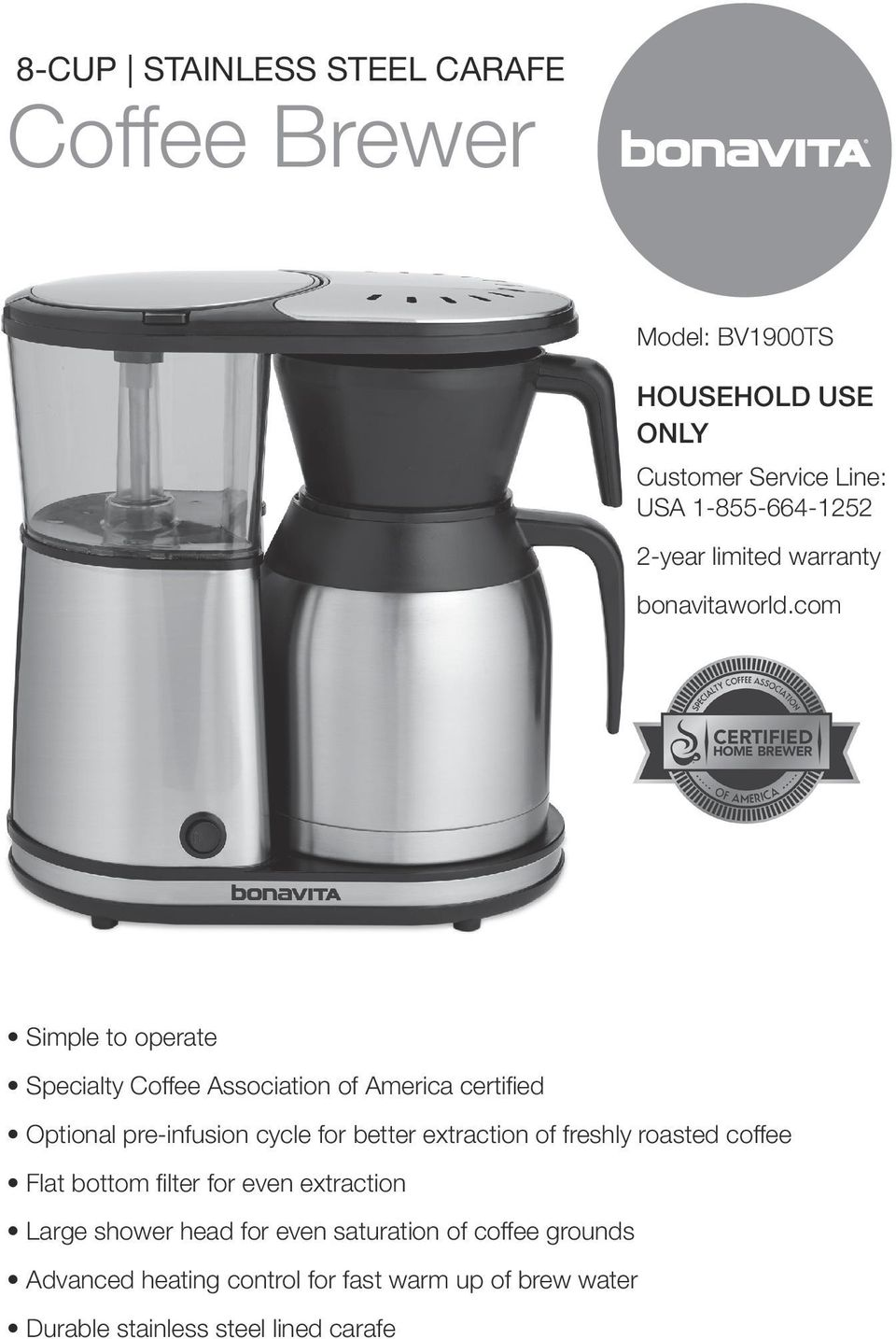 com Simple to operate Specialty Coffee Association of America certified Optional pre-infusion cycle for better extraction