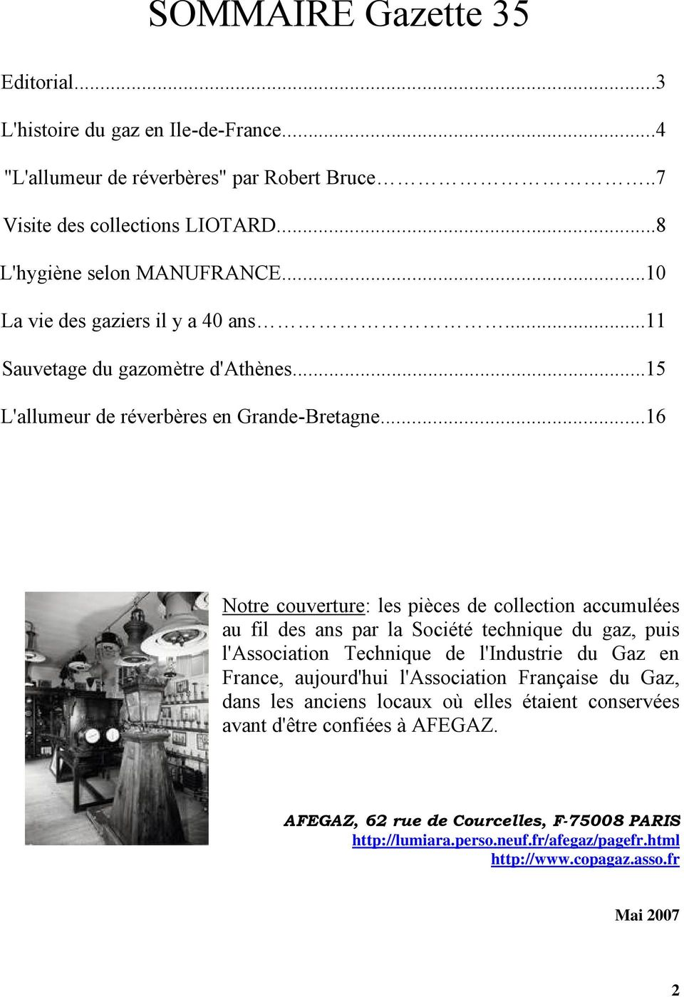 ..16 Notre couverture: les piåces de collection accumuläes au fil des ans par la SociÄtÄ technique du gaz, puis l'association Technique de l'industrie du Gaz en France, aujourd'hui