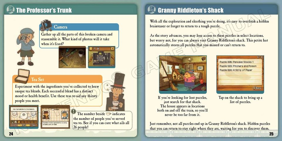 As the story advances, you may lose access to these puzzles in select locations, but worry not, for you can always visit Granny Riddleton s shack.