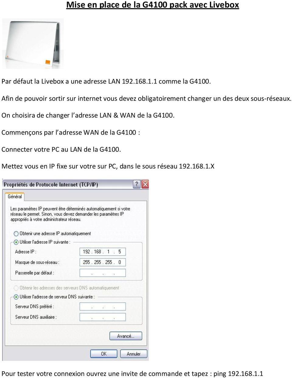 On choisira de changer l adresse LAN & WAN de la G4100.