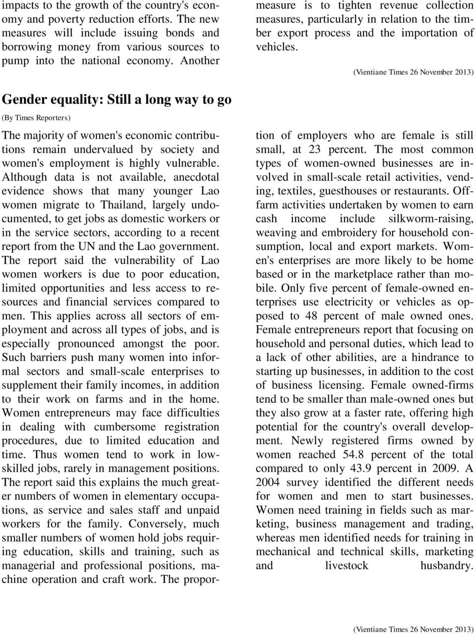 vehicles. (Vientiane Times 26 November 2013) The majority of women's economic contributions remain undervalued by society and women's employment is highly vulnerable.