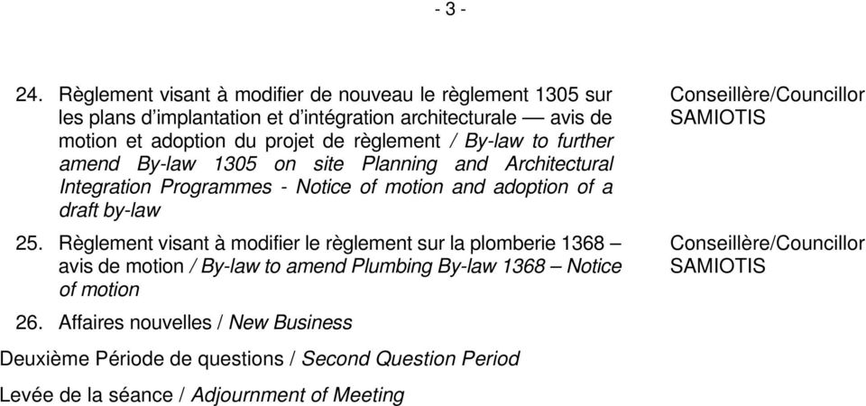 règlement / By-law to further amend By-law 1305 on site Planning and Architectural Integration Programmes - Notice of motion and adoption of a draft by-law 25.