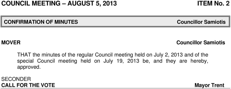 the minutes of the regular Council meeting held on July 2, 2013 and of the