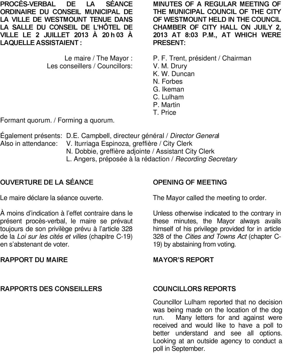 MINUTES OF A REGULAR MEETING OF THE MUNICIPAL COUNCIL OF THE CITY OF WESTMOUNT HELD IN THE COUNCIL CHAMBER OF CITY HALL ON JUILY 2, 2013 AT 8:03 P.M., AT WHICH WERE PRESENT: P. F.