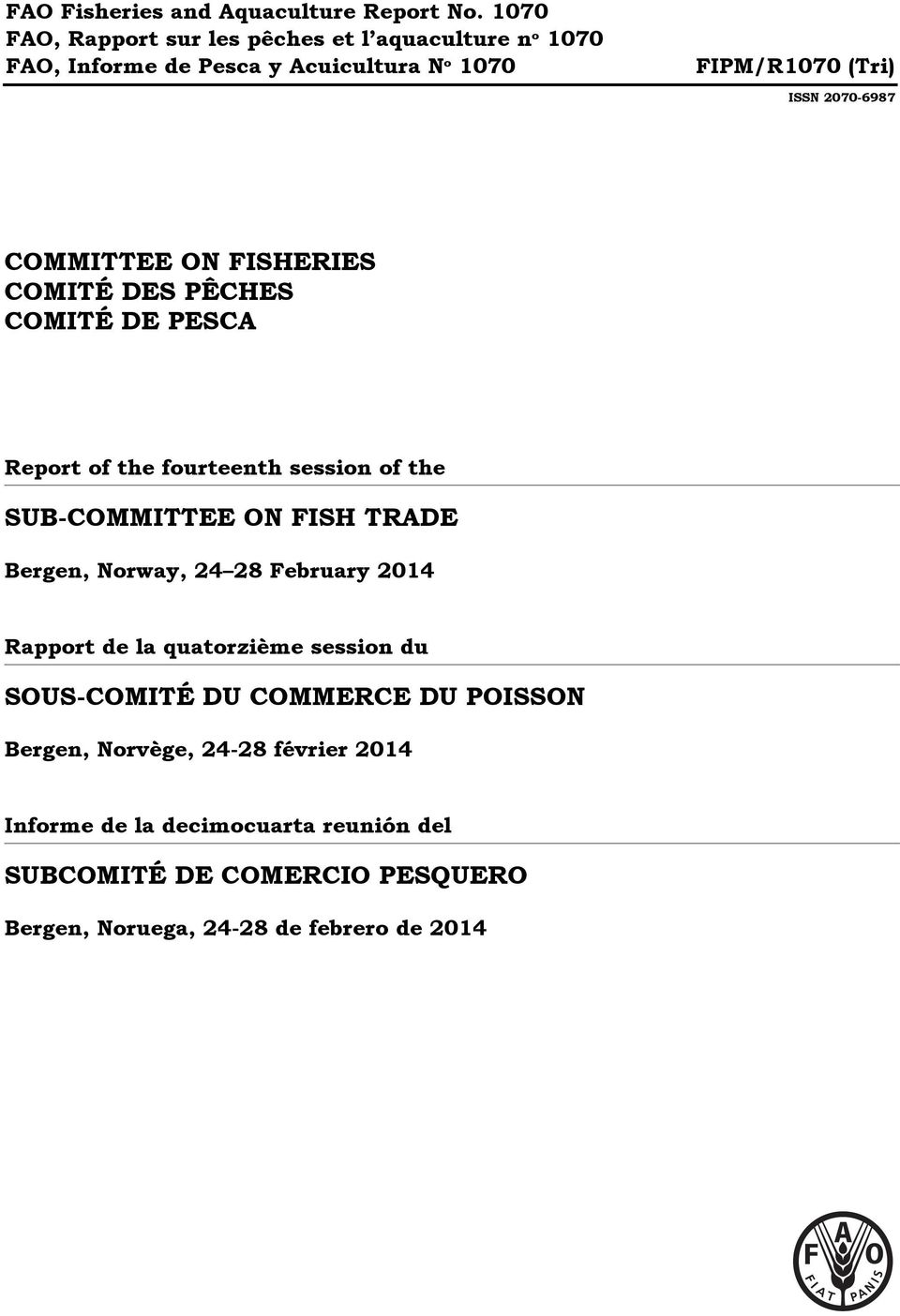 COMMITTEE ON FISHERIES COMITÉ DES PÊCHES COMITÉ DE PESCA Report of the fourteenth session of the SUB-COMMITTEE ON FISH TRADE Bergen,