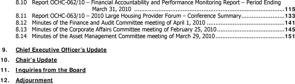 12 Minutes of the Finance and Audit Committee meeting of April 1, 2010...141 8.