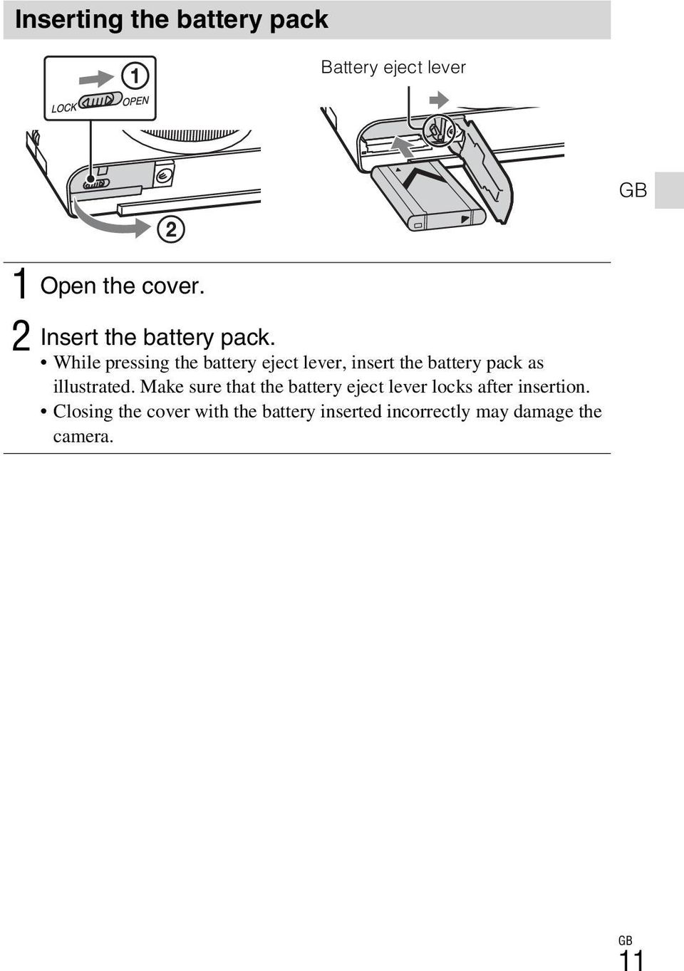 While pressing the battery eject lever, insert the battery pack as illustrated.