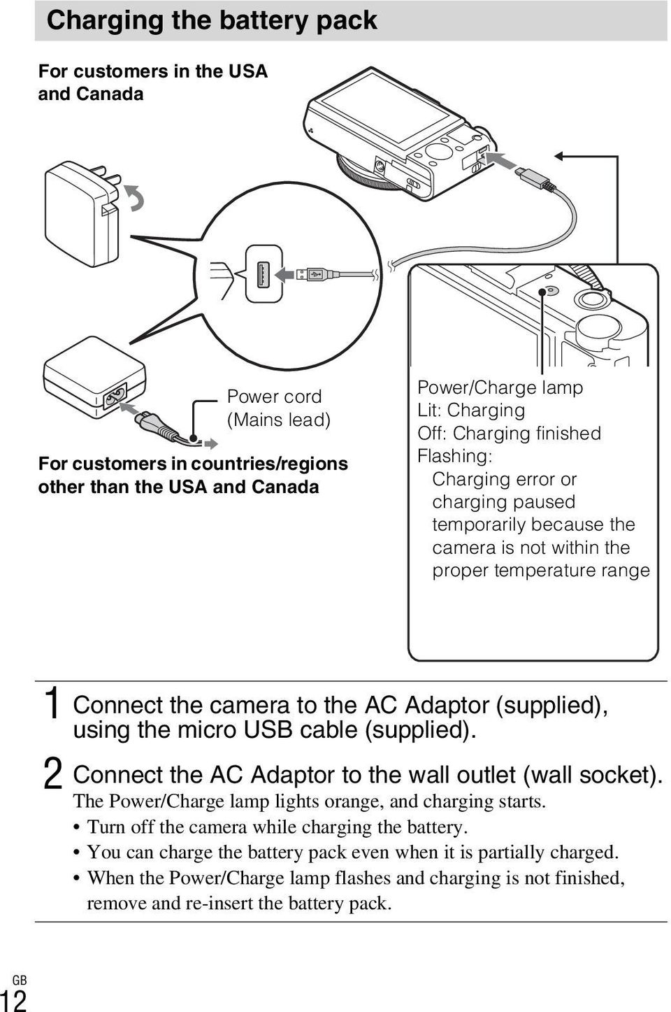 using the micro USB cable (supplied). 2 Connect the AC Adaptor to the wall outlet (wall socket). The Power/Charge lamp lights orange, and charging starts.