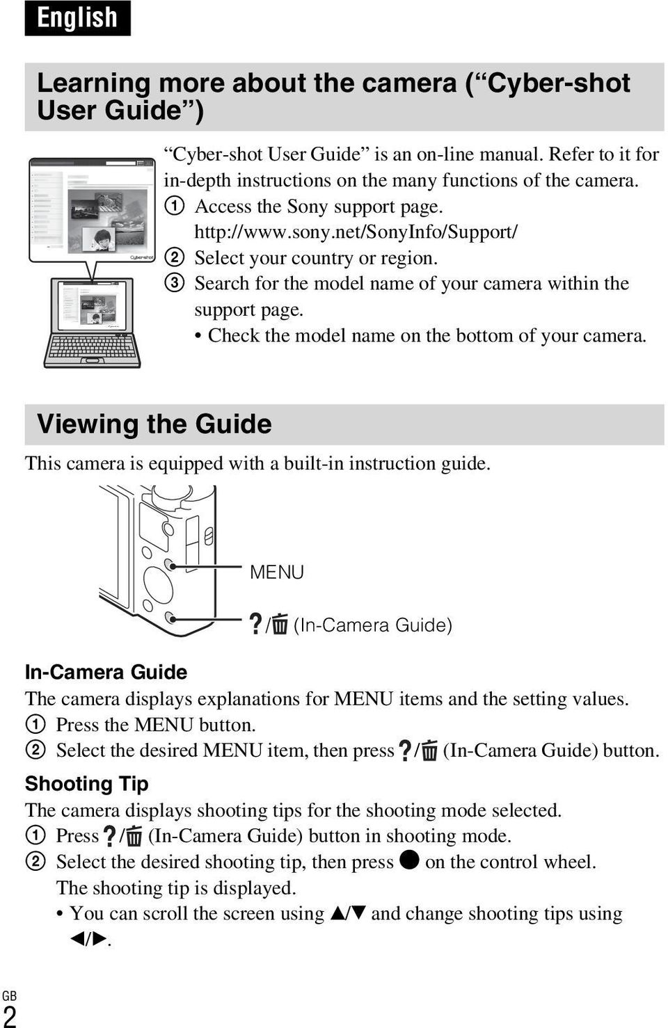 Check the model name on the bottom of your camera. Viewing the Guide This camera is equipped with a built-in instruction guide.