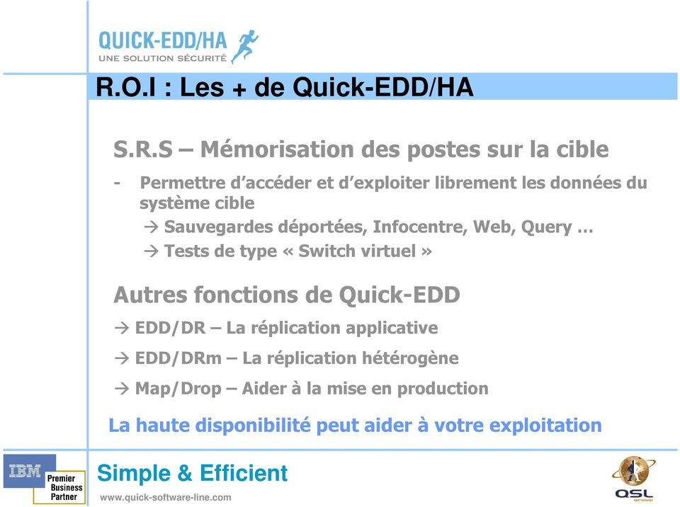 type «Switch virtuel» Autres fonctions de Quick-EDD EDD/DR La réplication applicative EDD/DRm La