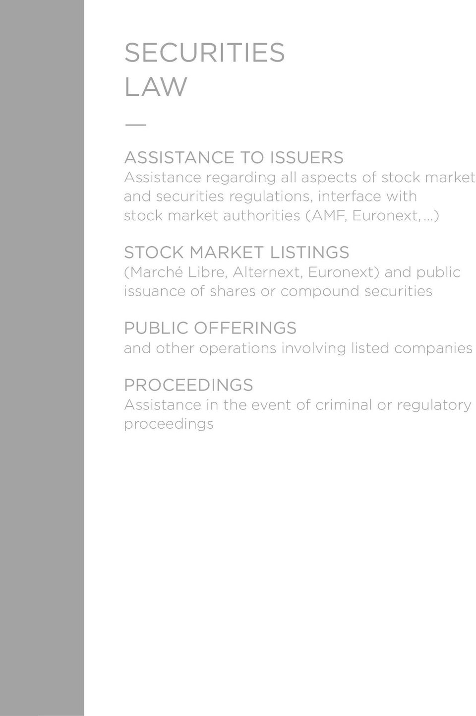 Libre, Alternext, Euronext) and public issuance of shares or compound securities PUBLIC OFFERINGS and