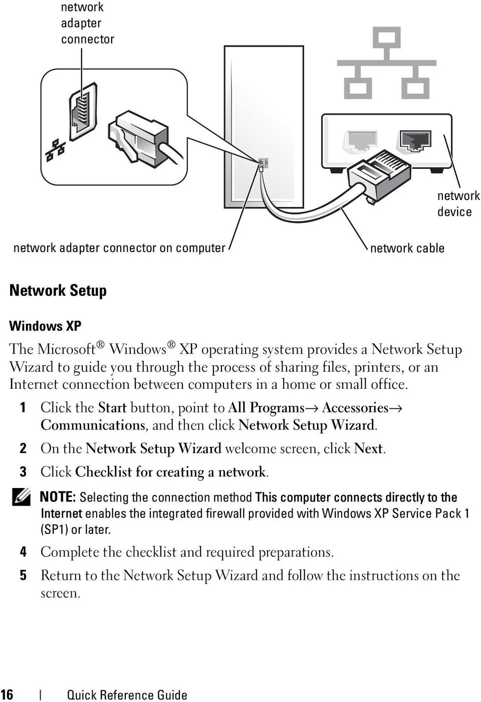 1 Click the Start button, point to All Programs Accessories Communications, and then click Network Setup Wizard. 2 On the Network Setup Wizard welcome screen, click Next.