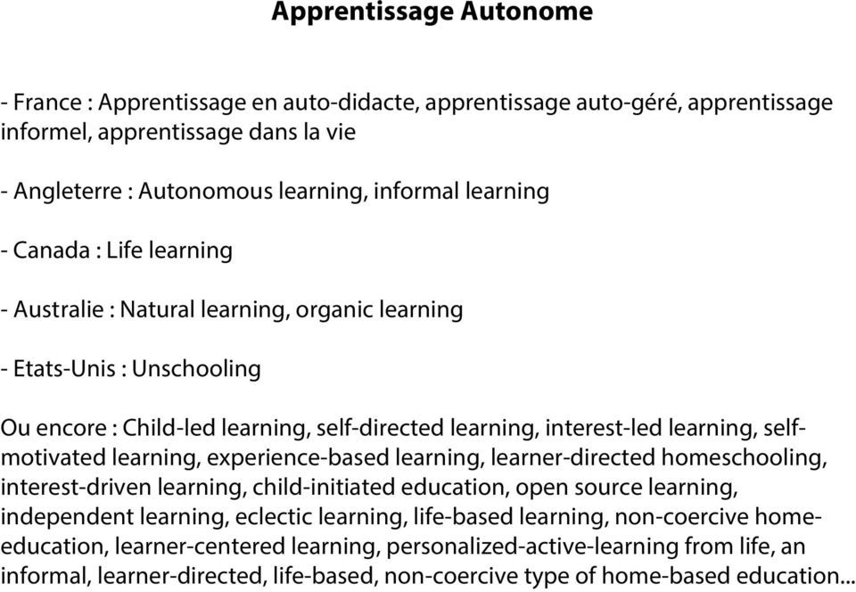 learning, experience-based learning, learner-directed homeschooling, interest-driven learning, child-initiated education, open source learning, independent learning, eclectic learning,