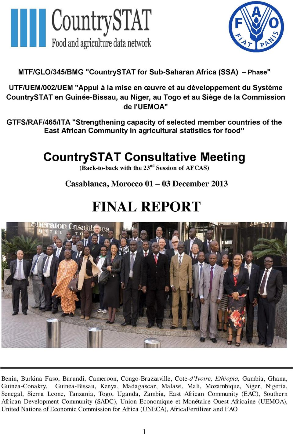 (Back-to-back with the 23 nd Session of AFCAS) Casablanca, Morocco 01 03 December 2013 FINAL REPORT Benin, Burkina Faso, Burundi, Cameroon, Congo-Brazzaville, Cote-d Ivoire, Ethiopia, Gambia, Ghana,