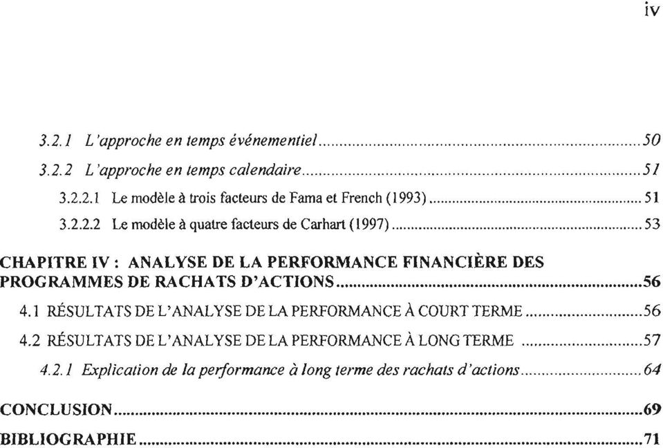 D'ACTIONS 4.1 RÉSULTATS DE L'ANALYSE DE LA PERFORMANCE À COURT TERME 56 4.